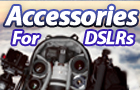 Accessories For DSLRs