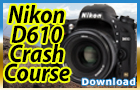 Nikon D610 Training Tutorial Video