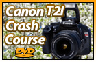 Canon Rebel T2i Crash Course Training Lessons DVD