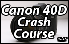 Canon 40D DVD Training Guide