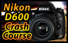 Nikon D600 Tutorial Training Manual Video