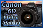 Canon 6D Crash Course Tutorial Training Video