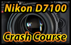Nikon D7100 Crash Course Training Tutorial Video